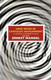 2015-12-24 02 long-waves-of-capitalist-development-a-marxist-interpretation